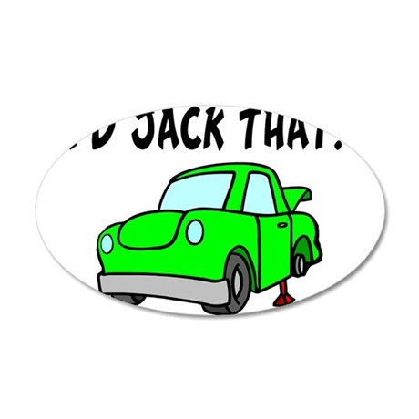 I'd Jack That 20x12 Oval Wall Decal