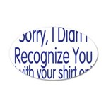 Shirt On 35x21 Oval Wall Decal