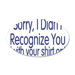 Shirt On 20x12 Oval Wall Decal