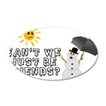 Just Be Friends 35x21 Oval Wall Decal