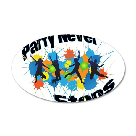 Party Never Stops 35x21 Oval Wall Decal