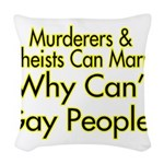 Why Can't Gay People Woven Throw Pillow