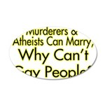 Why Can't Gay People 20x12 Oval Wall Decal