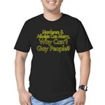 Why Can't Gay People Men's Fitted T-Shirt (dark)