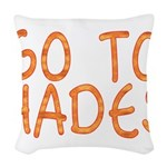 Go To Hades Woven Throw Pillow