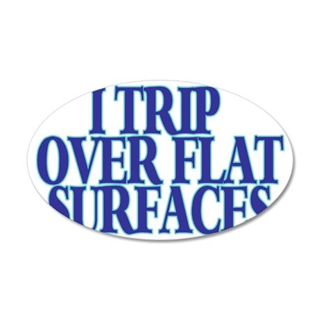Trip Over 35x21 Oval Wall Decal