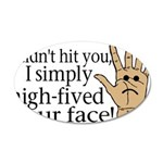 High Fived Face 20x12 Oval Wall Decal