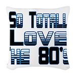 Love The 80's Woven Throw Pillow
