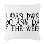 Pwn You Any Day Woven Throw Pillow