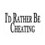 Rather Be Cheating 35x21 Wall Decal