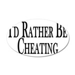 Rather Be Cheating 20x12 Oval Wall Decal
