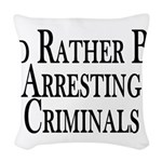 Rather Arrest Criminals Woven Throw Pillow