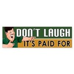 It's Paid For Bumper Sticker
