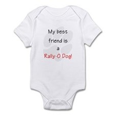 My Best Friend Is A Rally-O Dog Infant Body Suit