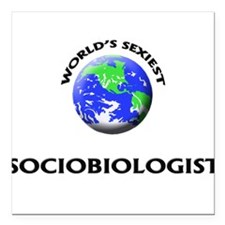 World's Sexiest Sociobiologist Square Car Magnet 3