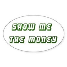 Show me the Money Oval Decal