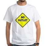 No Outlet Sign White T-Shirt