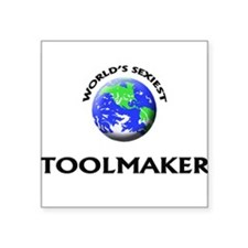 World's Sexiest Toolmaker Sticker