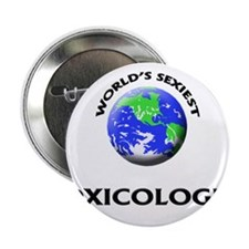 "World's Sexiest Toxicologist 2.25"" Button"