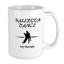 Ballroom Dance my therapy designs Mug