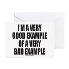 GOOD EXAMPLE OF A BAD EXAMPLE Greeting Cards (Pk o