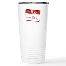 Custom Hello My Name Is Travel Mug