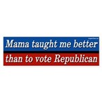 Mama Taught Me Better Bumper Sticker