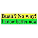 Bush?? No Way! Bumper Sticker