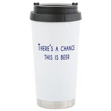 theres a chance this is beer Travel Mug
