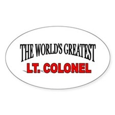 """The World's Greatest Lt. Colonel"" Oval Decal"