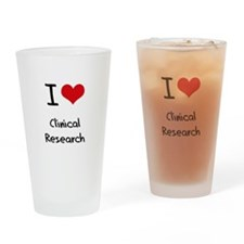I Love CLINICAL RESEARCH Drinking Glass