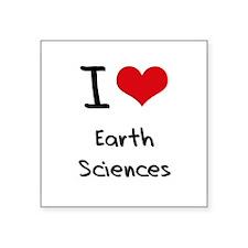 I Love EARTH SCIENCES Sticker