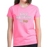 """Some of my Best Friends are Dogs"" Tee"