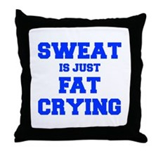 sweat-is-just-fat-crying-fresh-blue Throw Pillow
