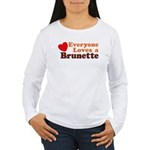 Everyone Loves a Brunette Women's Long Sleeve T-Sh