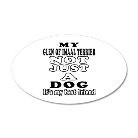 Glen of Imaal Terrier not just a dog 20x12 Oval Wa