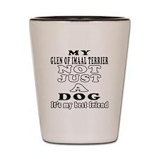 Glen of Imaal Terrier not just a dog Shot Glass