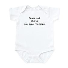 Don't tell Quinn Infant Bodysuit