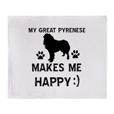 My Great Pyrenees dog makes me happy Throw Blanket