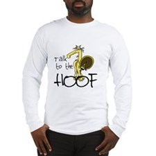 Talk to the Hoof Long Sleeve T-Shirt