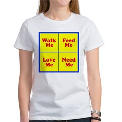 WALK ME, FEED ME... Women's T-Shirt