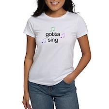 Gotta Sing Choir Tee