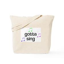 Gotta Sing Choir Tote Bag