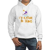SportChick's SkiChick Rather be skiing Hoodie