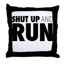 Shut up & Run Throw Pillow