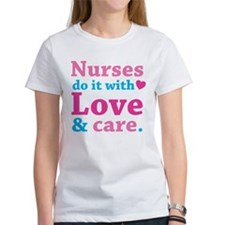 Nurses do it with love & care. Tee