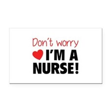 Don't worry - I'm a nurse! Rectangle Car Magnet