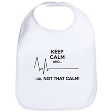 Keep calm and... Ok, not that calm! Bib