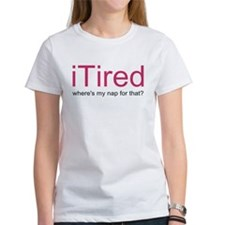 iTired Where's my nap? Tee
