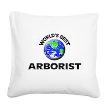World's Best Arborist Square Canvas Pillow